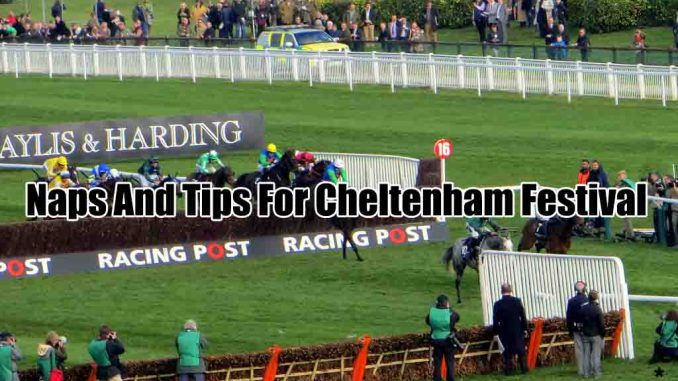 Naps And Tips For Cheltenham Festival