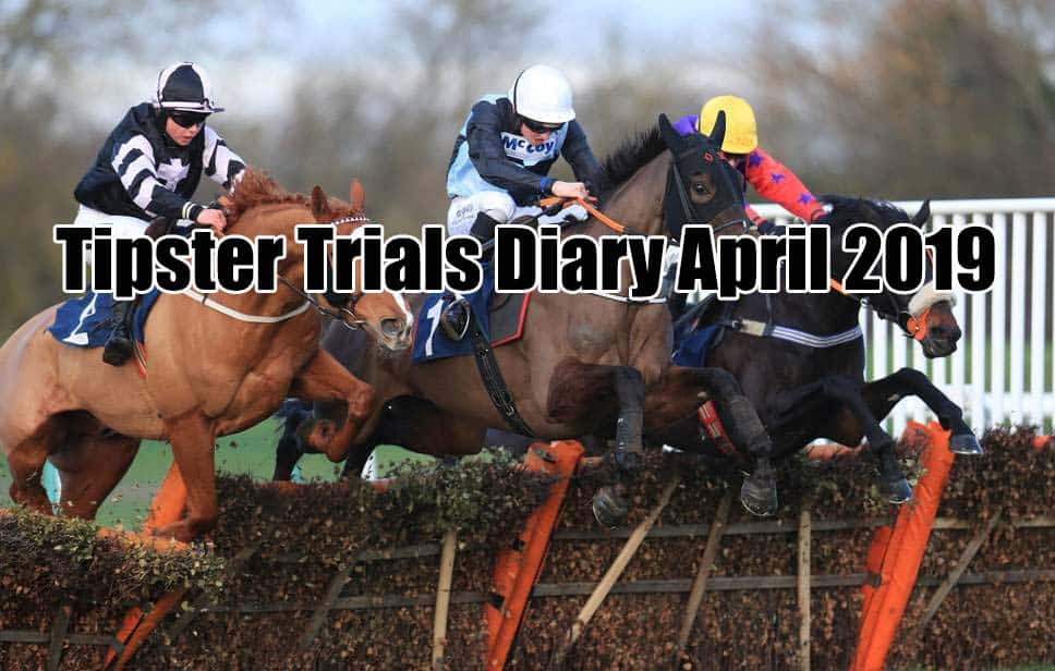 tipster trials diary april 2019
